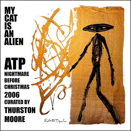 MY CAT IS AN ALIEN 'ATP Nightmare Before Christmas 2006 curated by Thurston Moore' LP